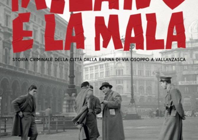 EVENTI: Milano racconta i suoi 40 anni di mala